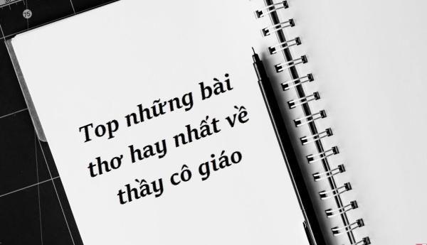 Những bài thơ ngắn về thầy cô thể lòng biết ơn sâu sắc nhất